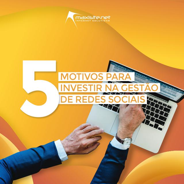 5 motivos para investir na gestão de redes sociais